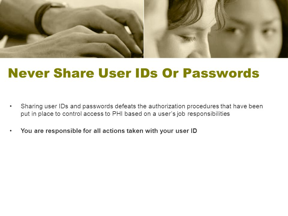 Never Share User IDs Or Passwords