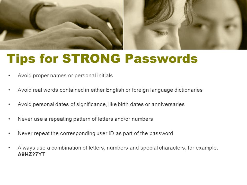 Tips for STRONG Passwords