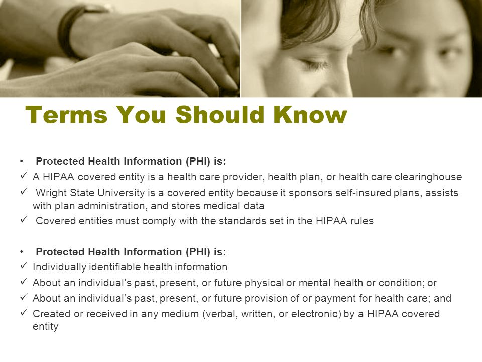 Terms You Should Know Protected Health Information (PHI) is: