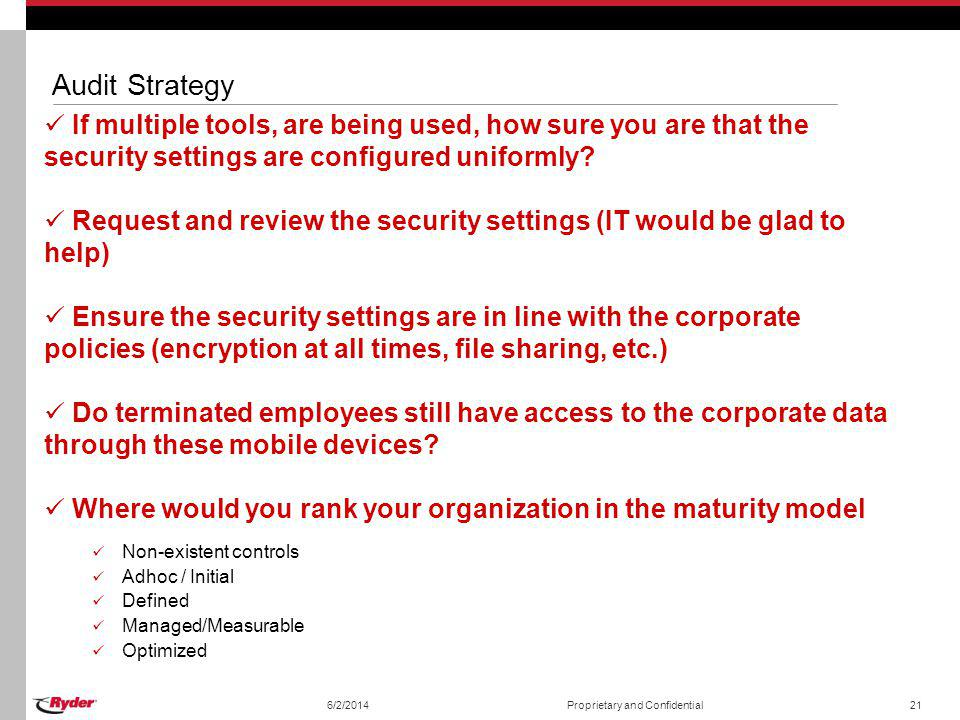 Audit Strategy If multiple tools, are being used, how sure you are that the security settings are configured uniformly