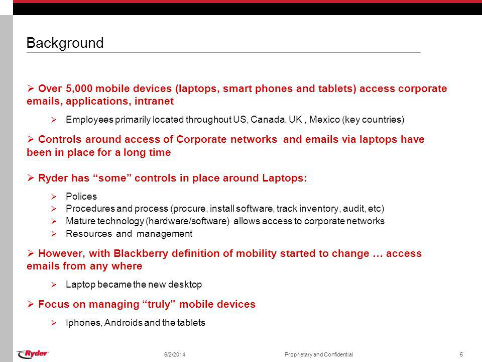 Background Over 5,000 mobile devices (laptops, smart phones and tablets) access corporate emails, applications, intranet.