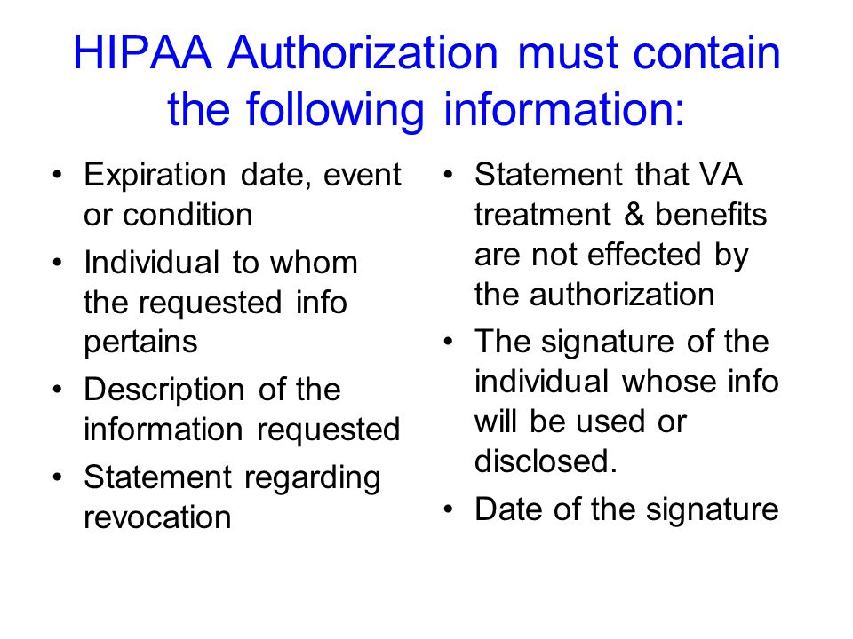 HIPAA Authorization must contain the following information: