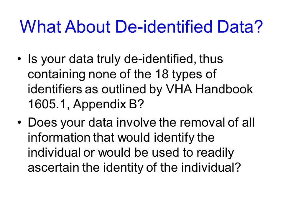 What About De-identified Data