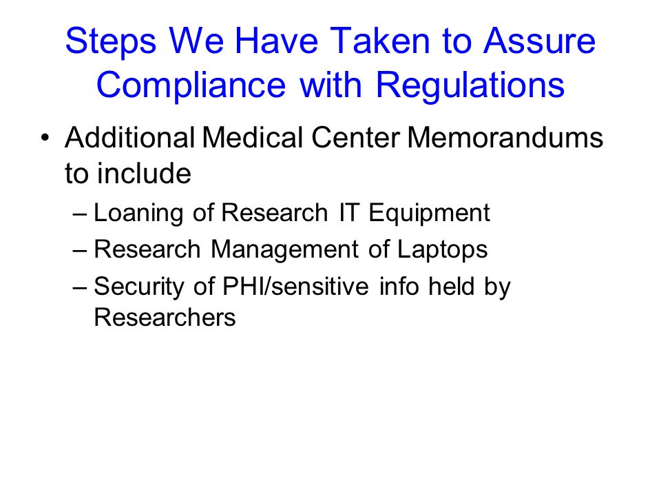 Steps We Have Taken to Assure Compliance with Regulations