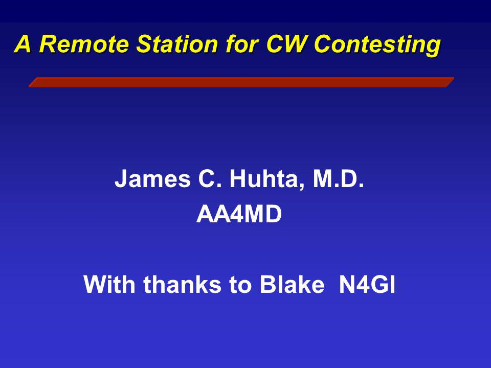A Remote Station for CW Contesting