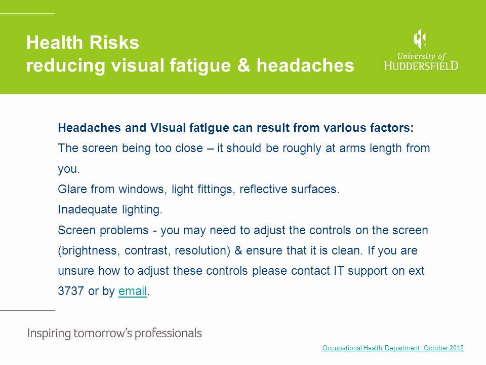 Health Risks reducing visual fatigue & headaches