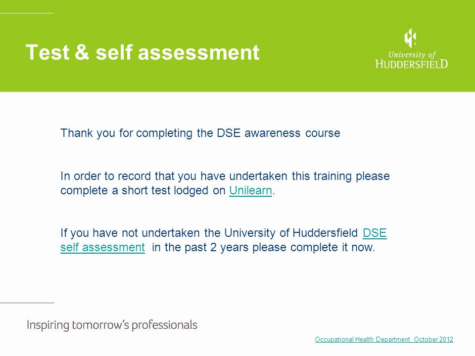 Test & self assessment Thank you for completing the DSE awareness course.