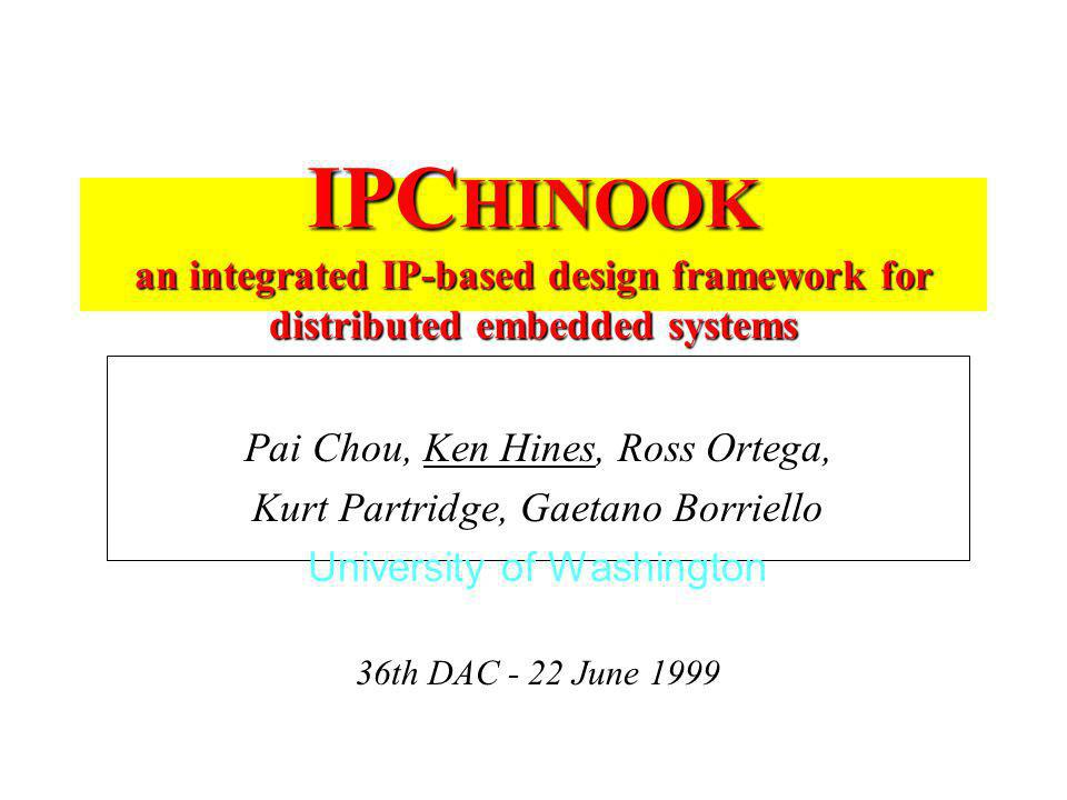 IPCHINOOK an integrated IP-based design framework for distributed embedded systems