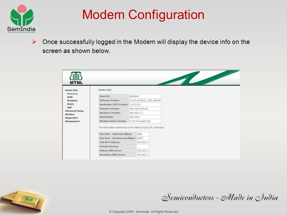 Modem Configuration Once successfully logged in the Modem will display the device info on the screen as shown below.