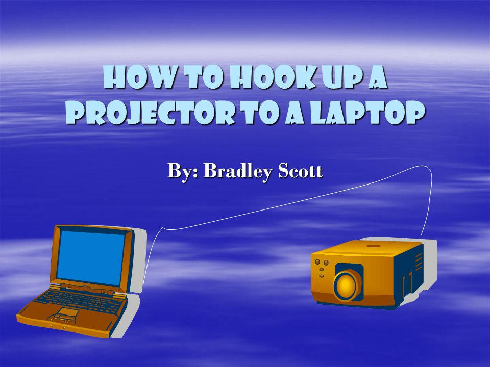 How to hook up a Projector to a Laptop