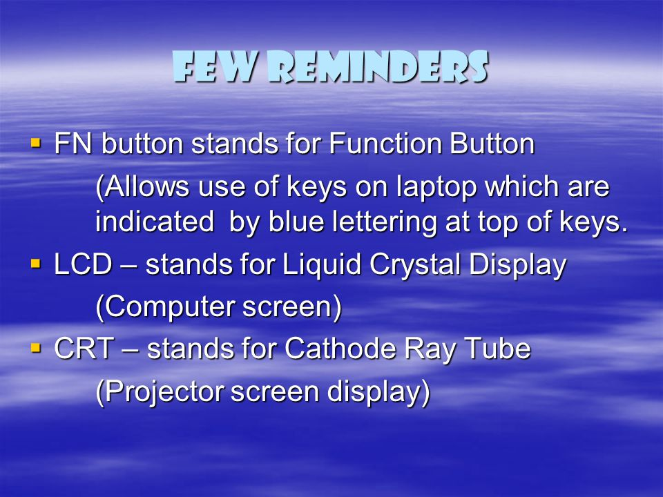 Few Reminders FN button stands for Function Button