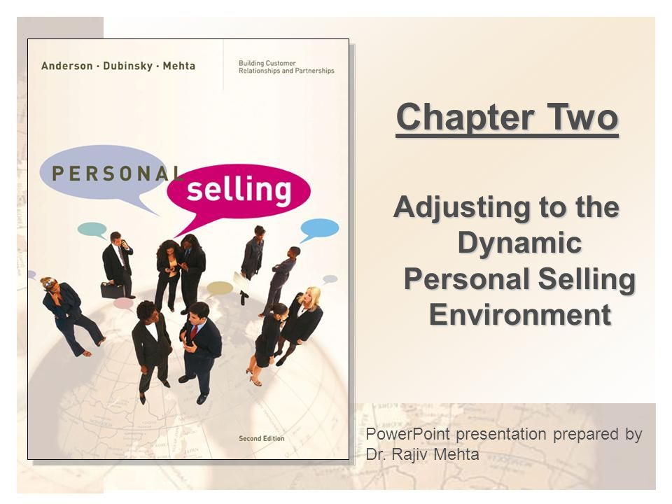 Adjusting to the Dynamic Personal Selling Environment
