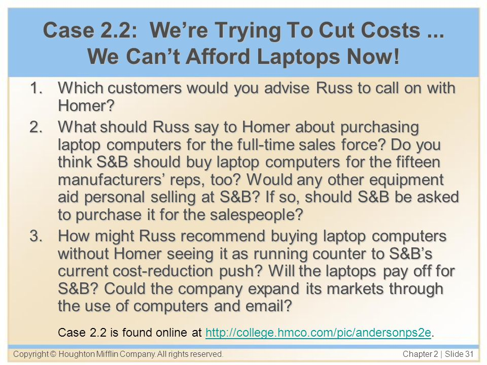 Case 2.2: We're Trying To Cut Costs ... We Can't Afford Laptops Now!