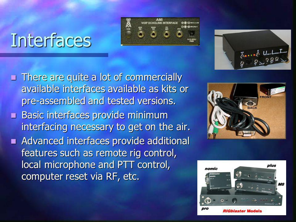Interfaces There are quite a lot of commercially available interfaces available as kits or pre-assembled and tested versions.