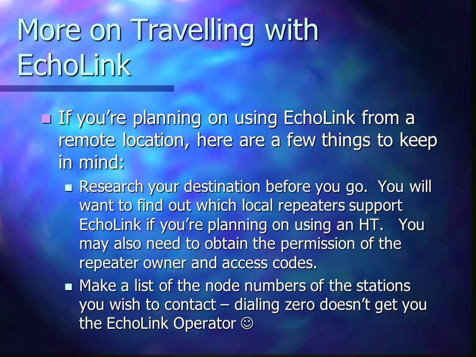 More on Travelling with EchoLink