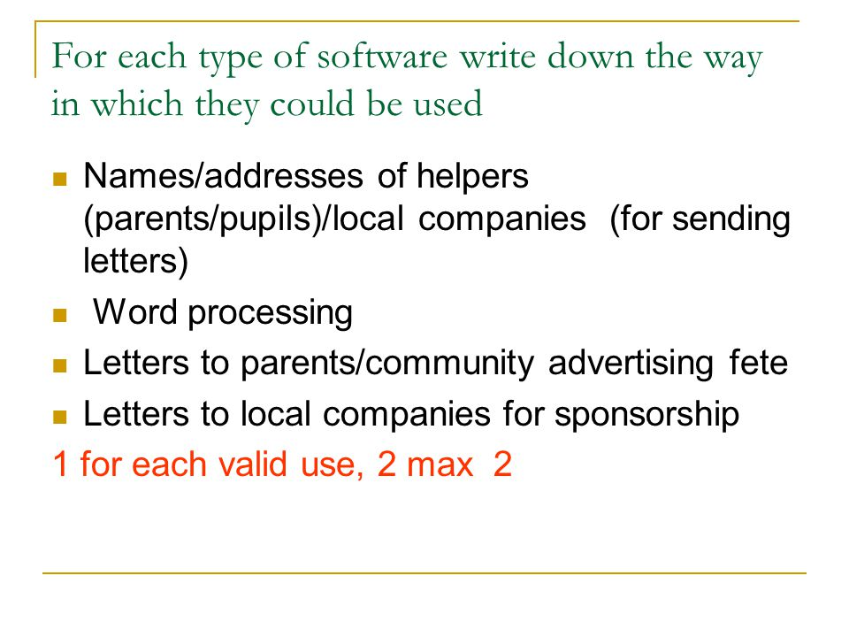 For each type of software write down the way in which they could be used