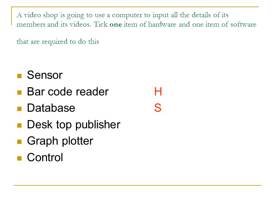 Sensor Bar code reader H Database S Desk top publisher Graph plotter