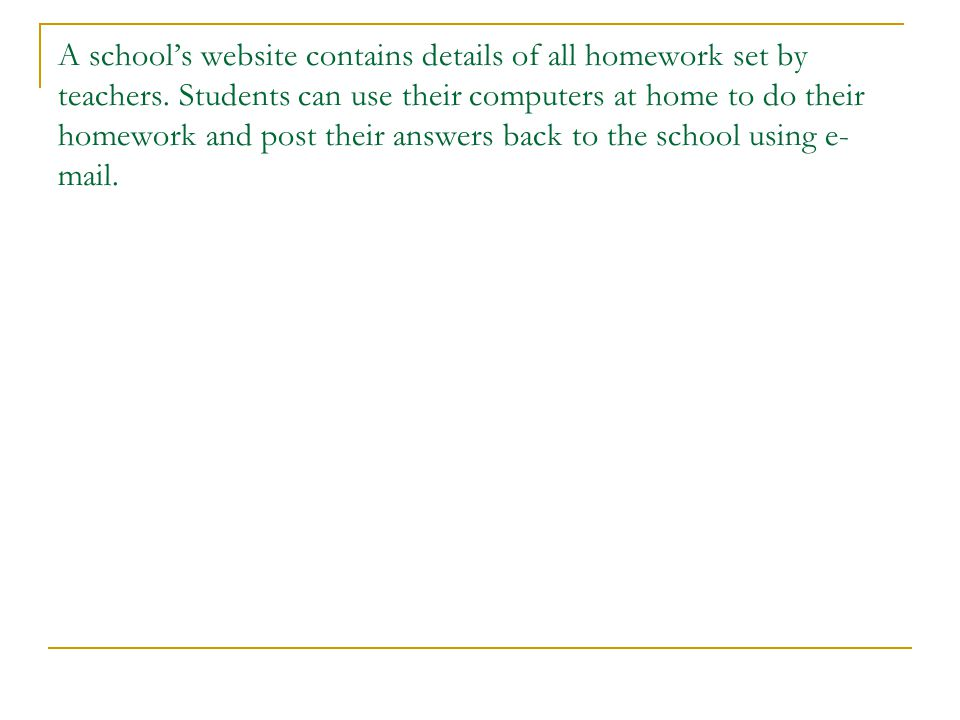 A school's website contains details of all homework set by teachers