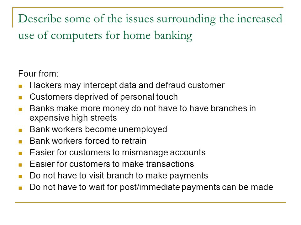 Describe some of the issues surrounding the increased use of computers for home banking