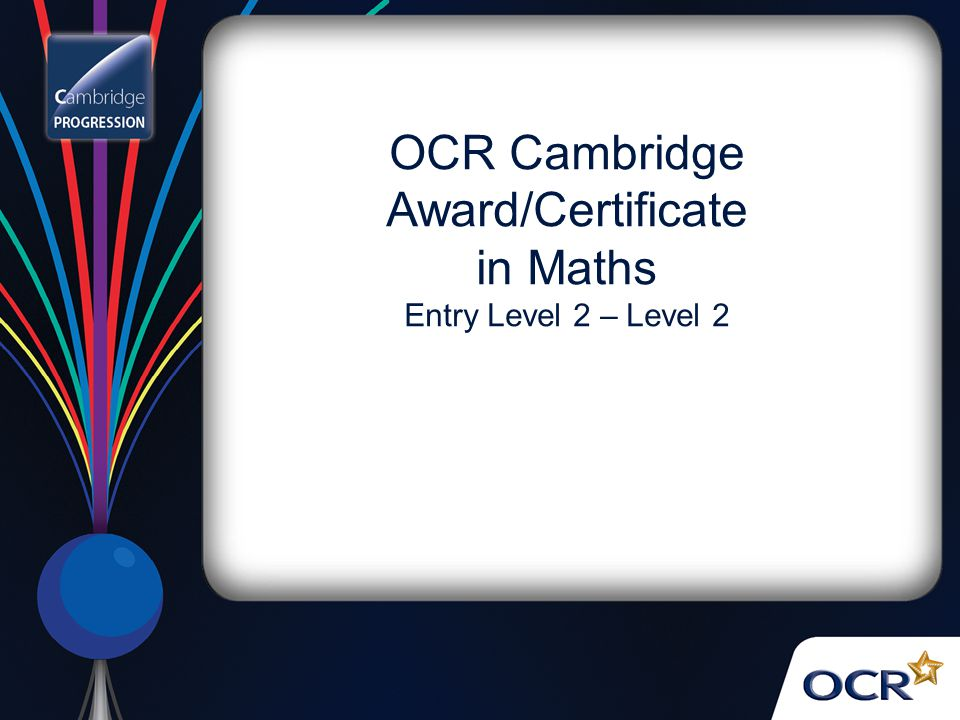 OCR Cambridge Award/Certificate in Maths Entry Level 2 – Level 2