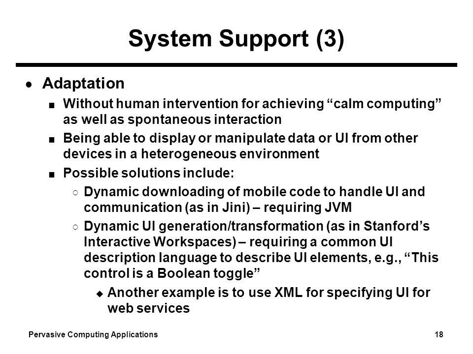 System Support (3) Adaptation