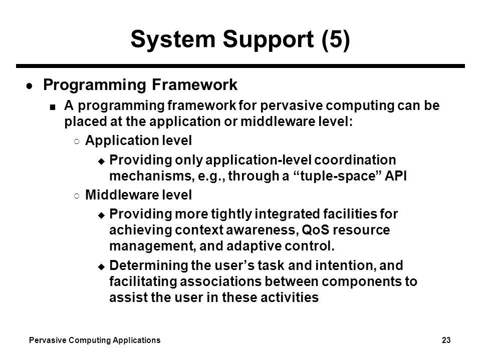 System Support (5) Programming Framework