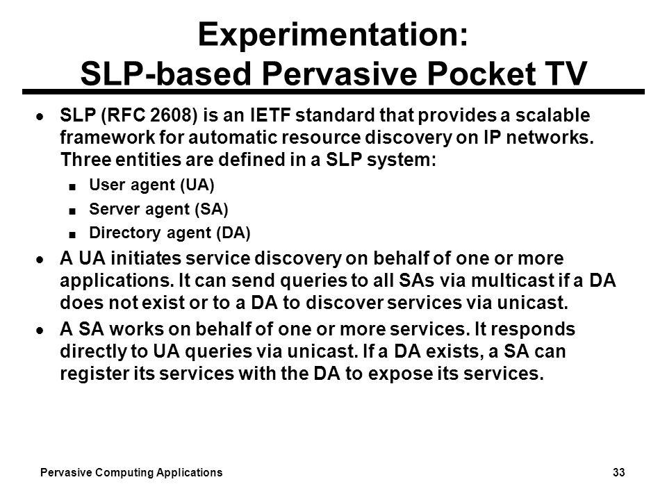 Experimentation: SLP-based Pervasive Pocket TV