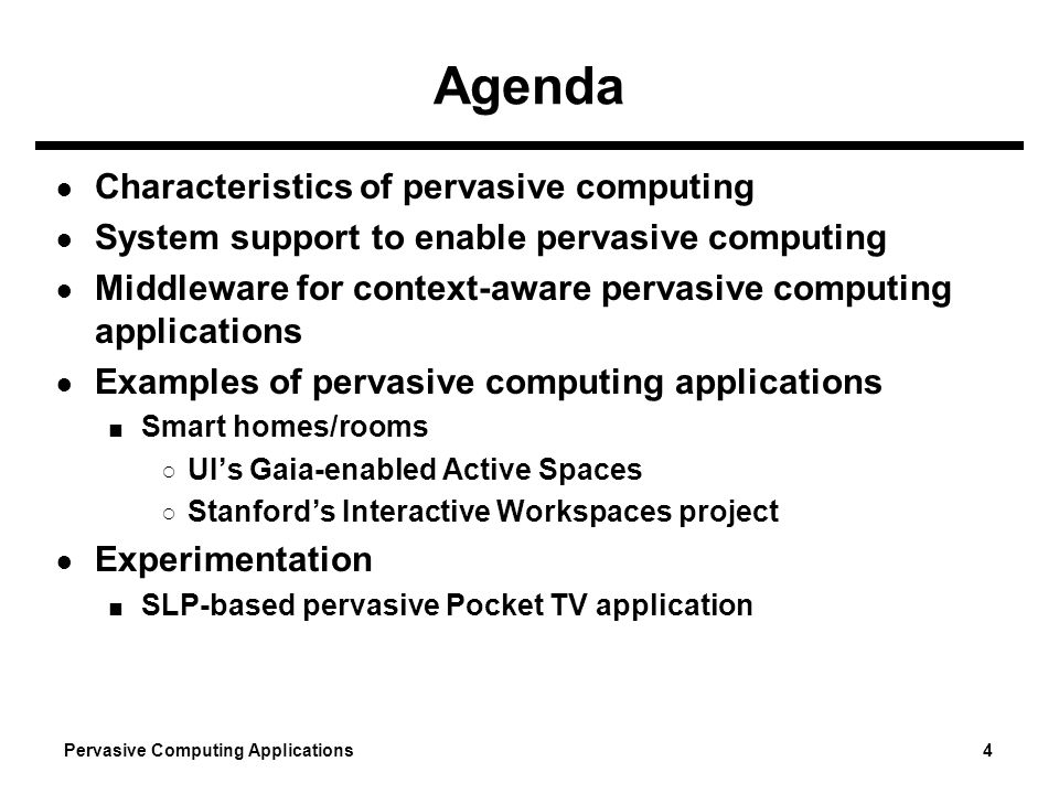 Agenda Characteristics of pervasive computing