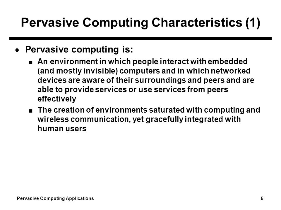 Pervasive Computing Characteristics (1)