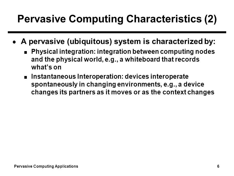 Pervasive Computing Characteristics (2)