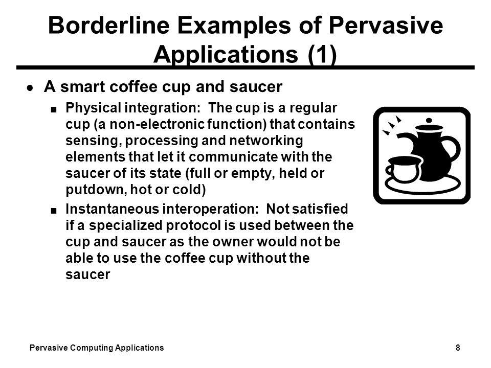 Borderline Examples of Pervasive Applications (1)