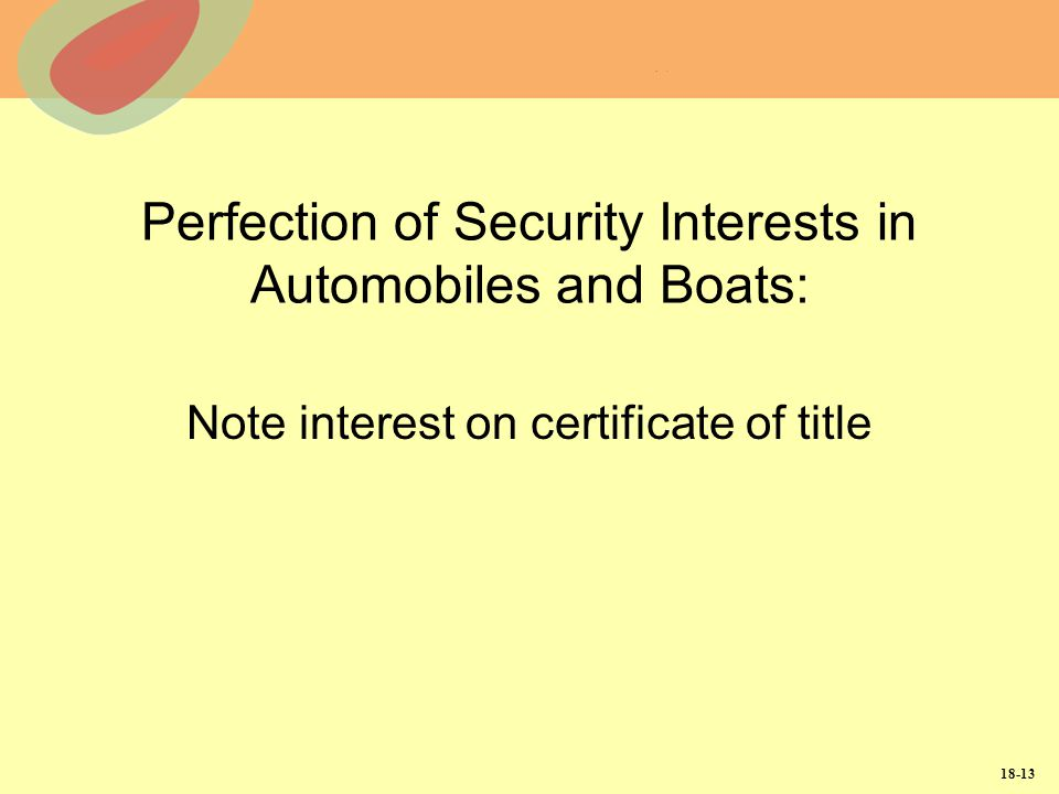 Perfection of Security Interests in Automobiles and Boats: