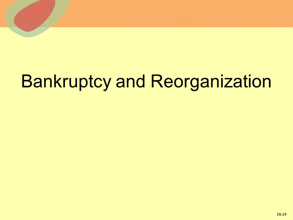 Bankruptcy and Reorganization