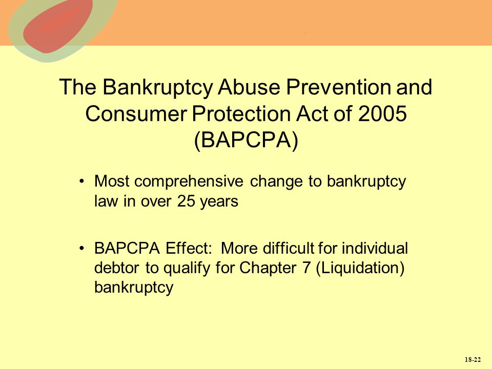 The Bankruptcy Abuse Prevention and Consumer Protection Act of 2005 (BAPCPA)