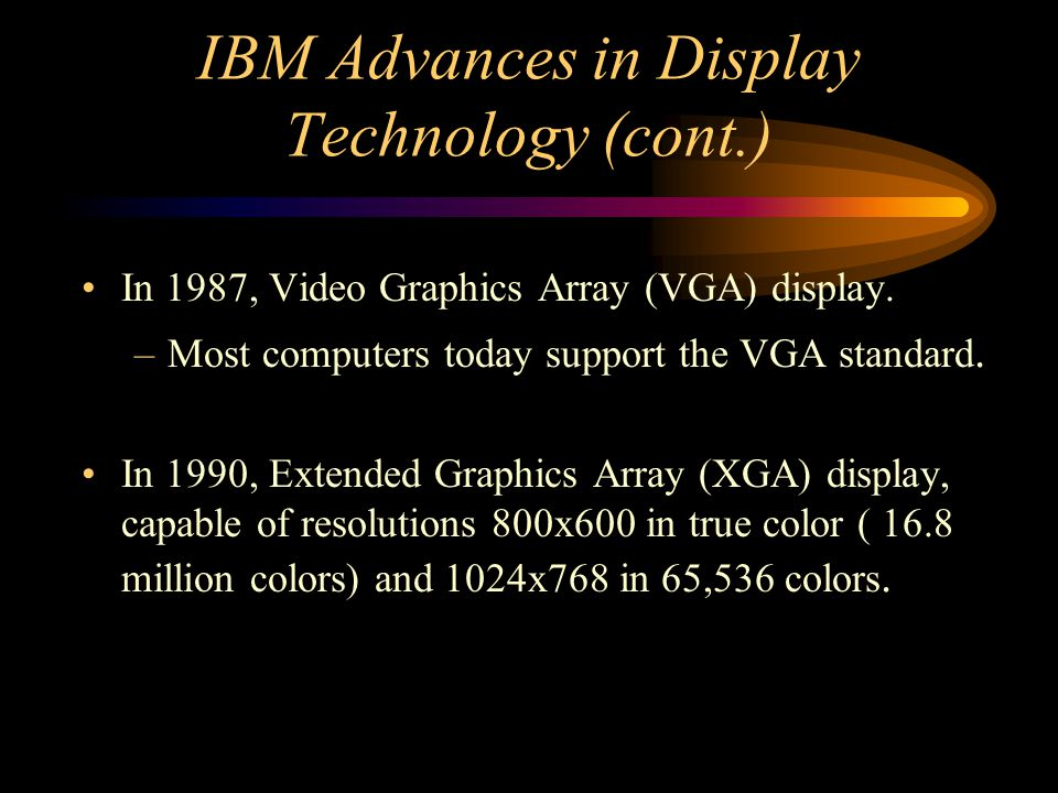 IBM Advances in Display Technology (cont.)