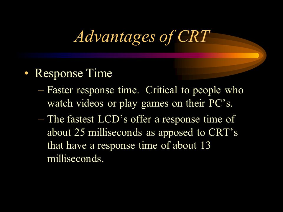 Advantages of CRT Response Time
