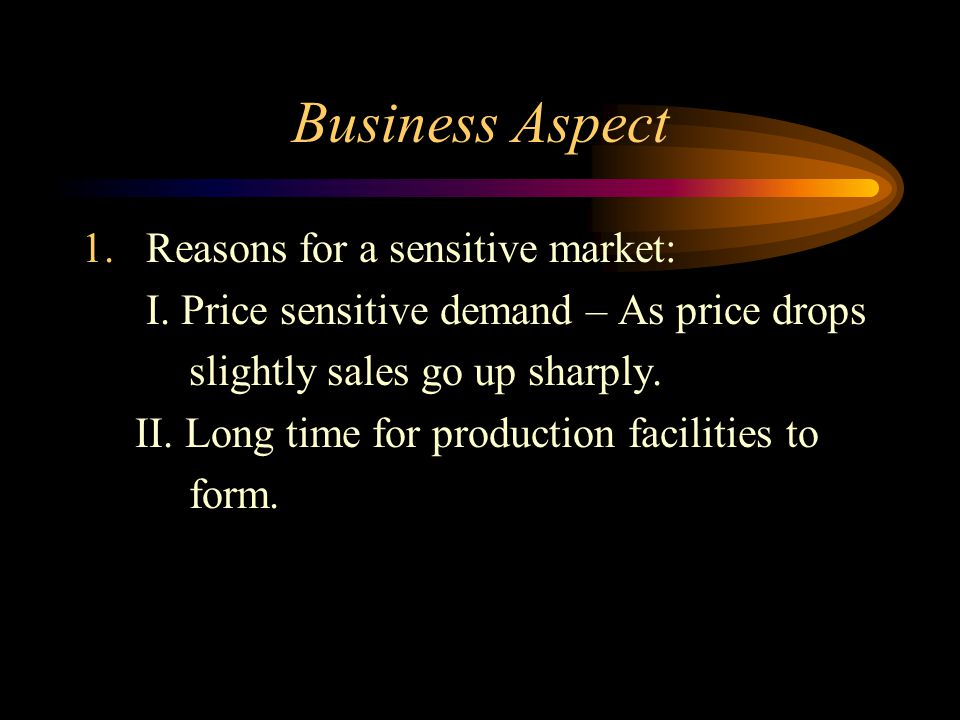 Business Aspect Reasons for a sensitive market: