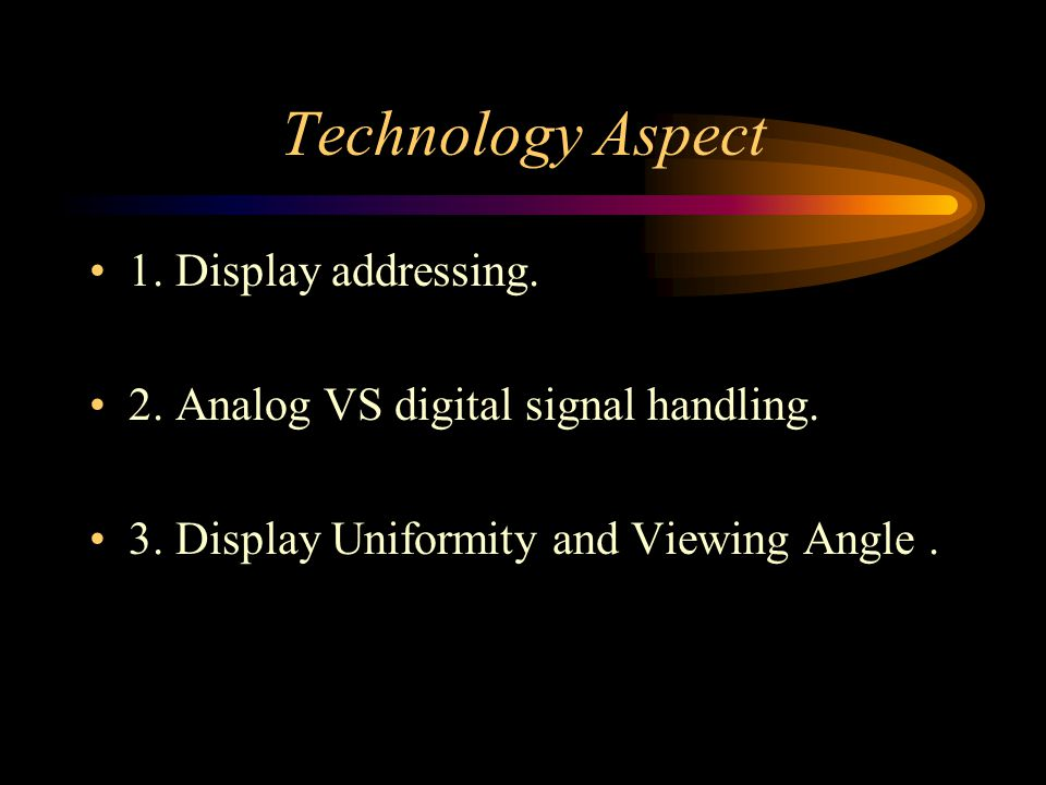 Technology Aspect 1. Display addressing.
