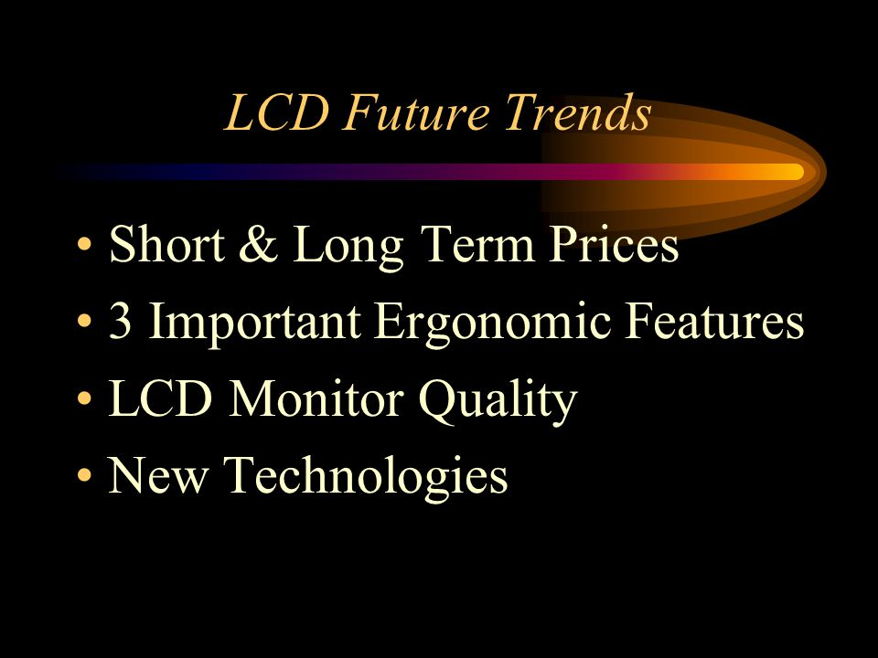Short & Long Term Prices 3 Important Ergonomic Features