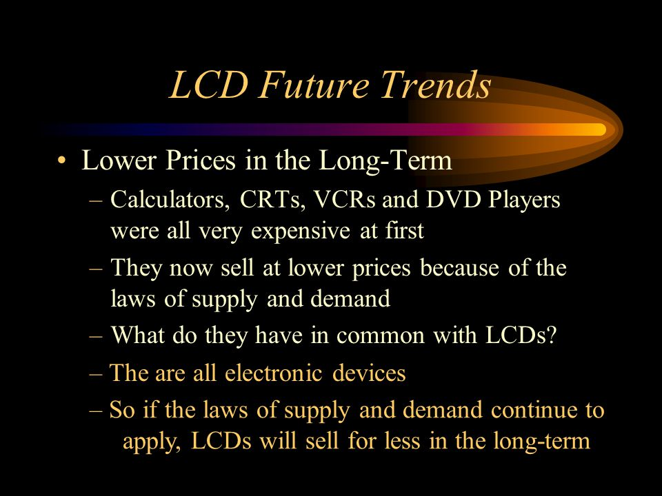 LCD Future Trends Lower Prices in the Long-Term
