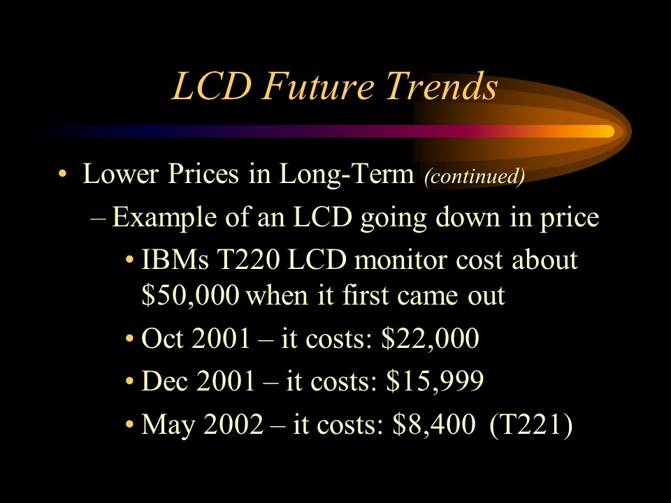 LCD Future Trends Lower Prices in Long-Term (continued)