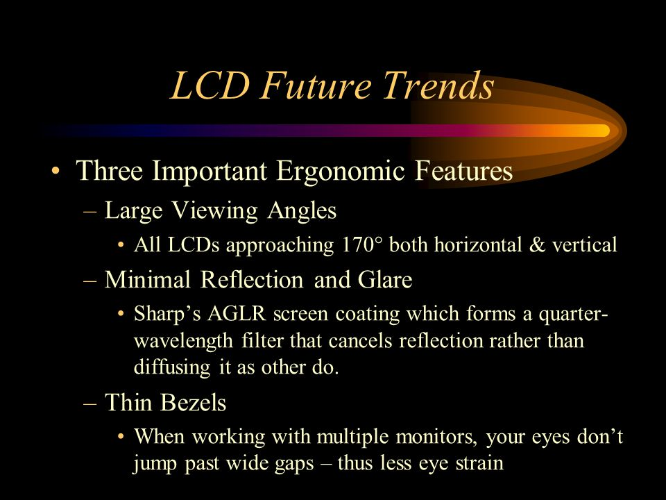 LCD Future Trends Three Important Ergonomic Features