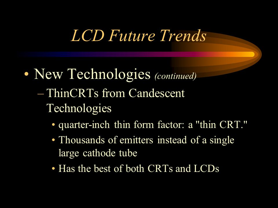 LCD Future Trends New Technologies (continued)