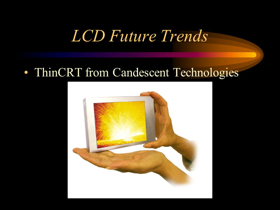 LCD Future Trends ThinCRT from Candescent Technologies