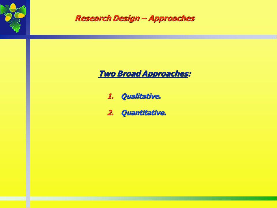 Research Design – Approaches