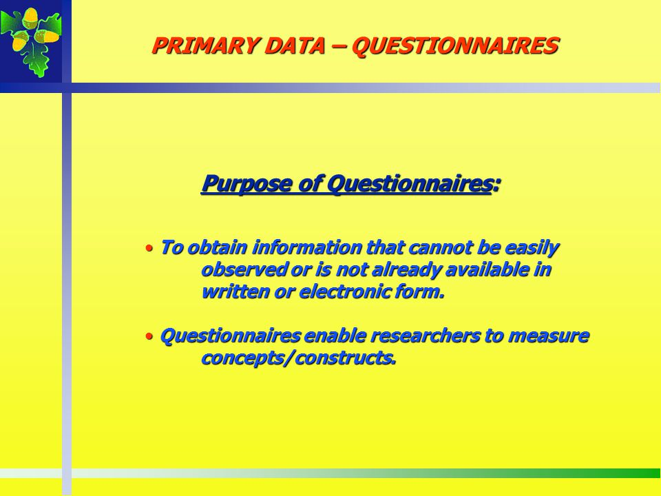 Purpose of Questionnaires: