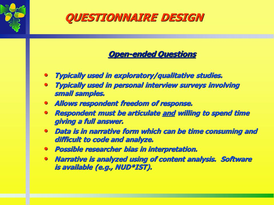 QUESTIONNAIRE DESIGN Open-ended Questions