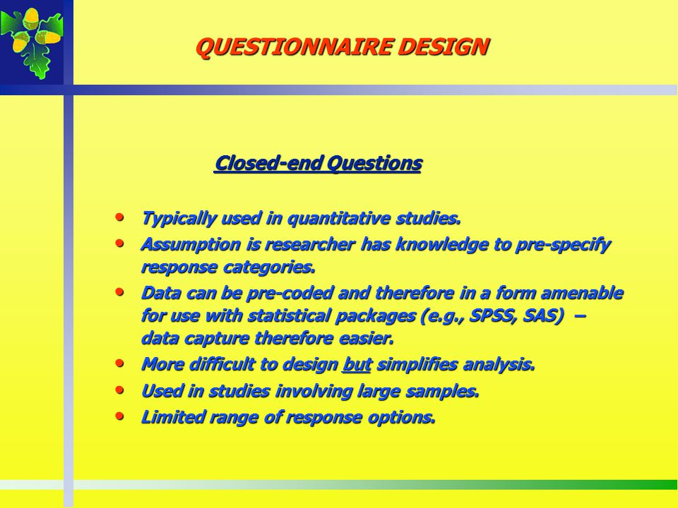 QUESTIONNAIRE DESIGN Closed-end Questions