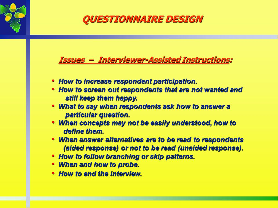 QUESTIONNAIRE DESIGN Issues – Interviewer-Assisted Instructions: