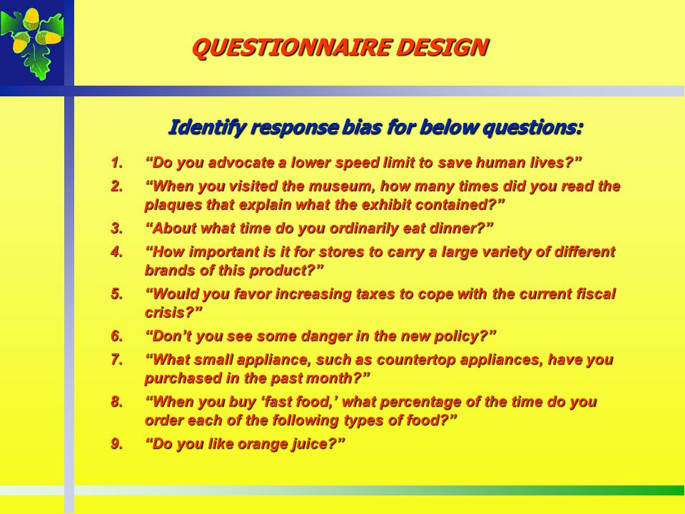 Identify response bias for below questions: